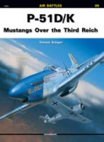P-51 D/K: Mustangs Over the Third Reich - Air Battles (Paperback)
