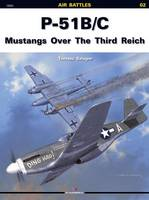 P-51 B/C Mustangs Over the Third Reich - Air Battles (Paperback)