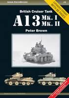 British Cruiser Tank A13 Mk. I & Mk. II - Armor PhotoHistory (Paperback)