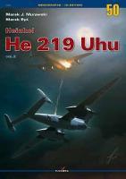 Heinkel He 219 Uhu Vol.II - Monographs 3D Edition (Paperback)