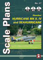 Scale Plans No. 27: Hawker Hurricane Mk II, IV and SeaHurricane - Scale Plans 27 (Paperback)