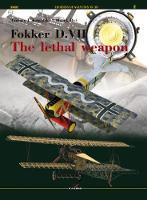 Fokker D. VII. - the Lethal Weapon (Hardback)