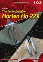 The Fighter/Bomber Horten Ho 229 - Top Drawings (Paperback)