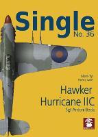 Single 36: Hawker Hurricane IIc: Sgt Antoni Beda (Paperback)