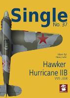 Single 37: Hawker Hurricane IIb: VVS USSR (Paperback)