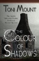 The Colour of Shadows: A Sebastian Foxley Medieval Murder Mystery - Sebastian Foxley Medieval Mystery 8 (Paperback)
