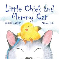 Little Chick and Mommy Cat (Hardback)