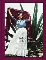 Frida Kahlo: Her Universe (Hardback)