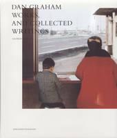 Dan Graham: Works, and Collected Writings (Hardback)