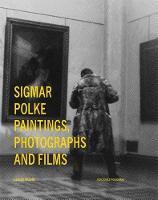 Sigmar Polke: Paintings, Photographs and Films (Hardback)