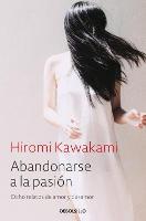 Abandonarse a la pasion / Surrender to Passion: Eight Tales of Love and Heartbre ak: Ocho relatos de amor y desamor (Paperback)
