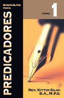 Bosquejos Para Predicadores Tomo 1 (Paperback)