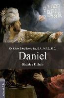 Daniel - Nueva Edicion: Historia y Profecia (Paperback)