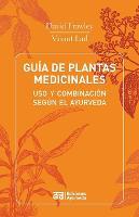 Guia de Plantas Medicinales - USO y Combinacion Segun El Ayurveda (Paperback)