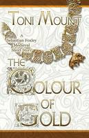 The Colour of Gold: A Sebastian Foxley Medieval Short Story - Sebastian Foxley Medieval Mystery 2 (Paperback)