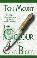 The Colour of Cold Blood: The Third Sebastian Foxley Medieval Murder Mystery - Sebastian Foxley Medieval Mystery 3 (Paperback)