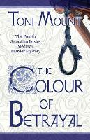 The Colour of Betrayal: A Sebastian Foxley Medieval Murder Mystery - Sebastian Foxley Medieval Mystery 4 (Paperback)
