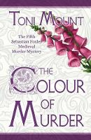 The Colour of Murder: A Sebastian Foxley Medieval Murder Mystery - Sebastian Foxley Medieval Mystery 5 (Paperback)
