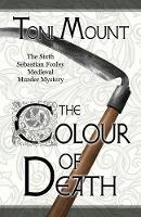 The Colour of Death: A Sebastian Foxley Medieval Murder Mystery - Sebastian Foxley Medieval Mystery 6 (Paperback)