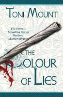 The Colour of Lies: A Sebastian Foxley Medieval Murder Mystery - Sebastian Foxley Medieval Mystery 7 (Paperback)
