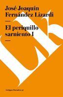 El Periquillo Sarniento I - Narrativa (Paperback)