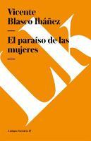 El Paraiso de Las Mujeres - Narrativa (Paperback)