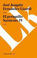 El Periquillo Sarniento IV - Narrativa (Paperback)