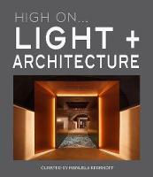 High On... Light + Architecture (Hardback)