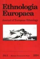 Ethnologia Europaea: Volume 34/1: Journal of European Ethnology (Paperback)