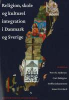 Religion, skole og kulturel integration i Danmark og Sverige (Paperback)