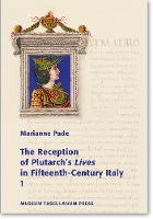 Reception of Plutarch's 'Lives' in Fifteenth-Century Italy (Paperback)
