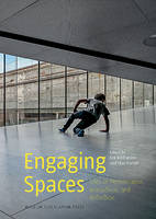 Engaging Spaces: Sites of Performance, Interaction & Reflection (Paperback)