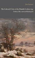 Cultural Crisis of the Danish Golden Age Heiberg: Martensen & Kierkegaard (Hardback)