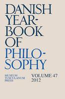 Danish Yearbook of Philosophy: Volume 47