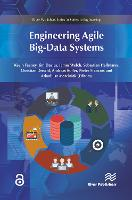 Engineering Agile Big-Data Systems - River Publishers Series in Software Engineering (Hardback)