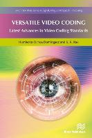 Versatile Video Coding - River Publishers Series in Signal, Image and Speech Processing (Hardback)