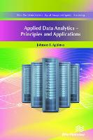 Applied Data Analytics: Principles and Applications - River Publishers Series in Signal, Image and Speech Processing (Hardback)