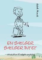 En saelger saelger intet: - introduktion til salgets psykologi (Paperback)