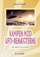 Kampen mod UFO-benaegterne: - nar tanker er farlige (Paperback)