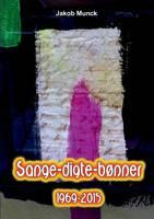 Sange-digte-bonner: - fra 1969 til 2015 (Paperback)