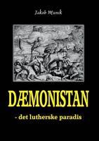 Daemonistan - det lutherske paradis: - det lutherske paradis (Paperback)