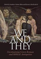 We and They: Decolonizing Graeco-Roman and Biblical Antiquities - Aarhus Studies in Mediterranean Antiquity 14 (Hardback)