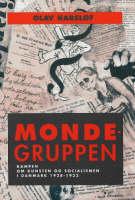 Mondegruppen: Kampen Om Kunsten Og Socialismen I Danmark 1928-32 (Hardback)