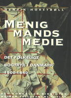 Menigmands Medie Det Folkelign: Bogtryk I Danmark 1500-1840 (Paperback)