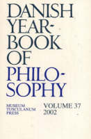 Danish Yearbook of Philosophy: Volume 37 - Danish Yearbook of Philosophy v. 37 (Paperback)