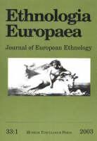 "Ethnologia Europaea: Volume 33/1: Journal of European Ethnology - ""Ethnologia Europaea: Journal of European Ethnology"" (Paperback)"