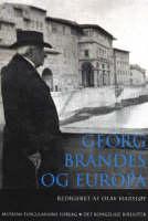 Georg Brandes OG Europa: Forelsninger Fra 1. Internationale Georg Brandes Konference, Firenze, 7-9 November 2002 (Paperback)