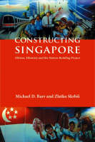 Constructing Singapore: Elitism, Ethnicity and the Nation-building Project - Democracy in Asia No. 11 (Hardback)
