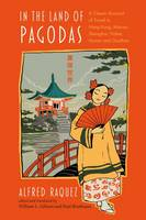 In the Land of Pagodas: A Classic Account of Travel in Hong Kong, Macao, Shanghai, Hubei, Hunan and Guizhou 2017 - Exploring Asia 1 (Paperback)