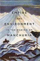 Empire and Environment in the Making of Manchuria 2018 - NIAS Studies in Asian Topics 64 (Paperback)